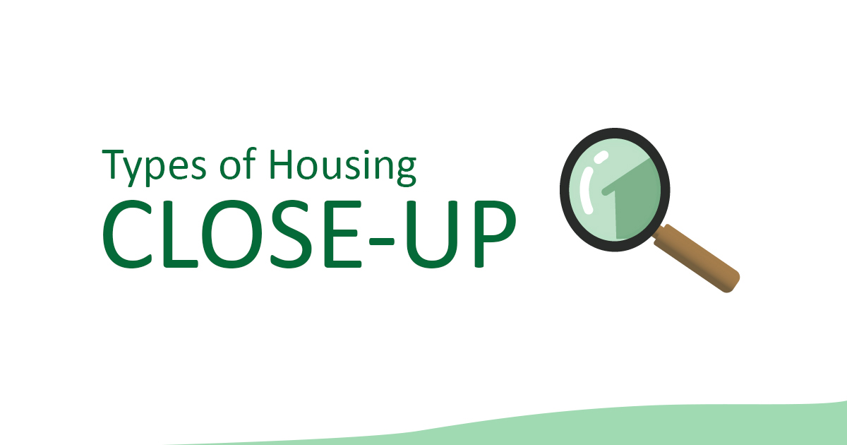 Types of Housing - Close-Up