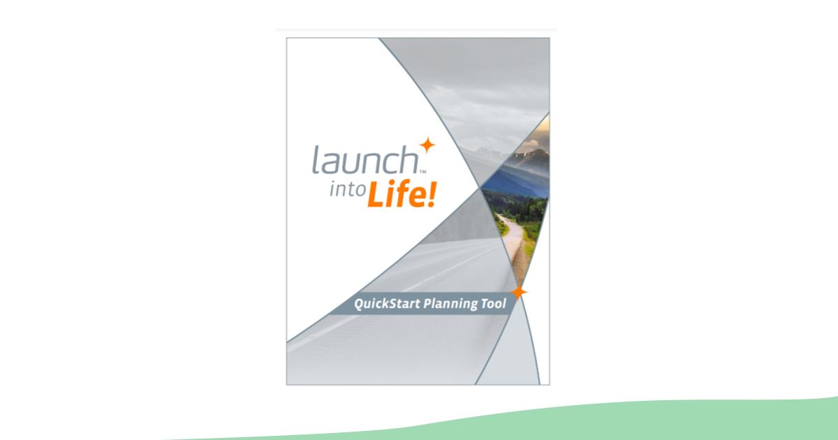 Launch Into Life - QuickStart
