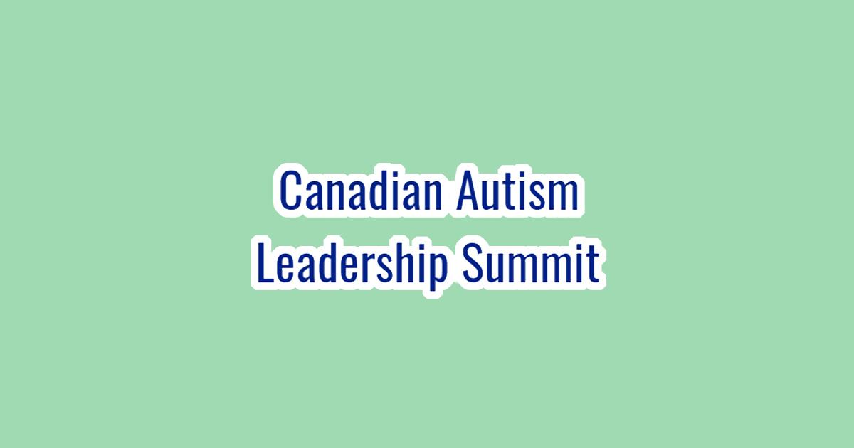 Canadian Autism Leadership Summit